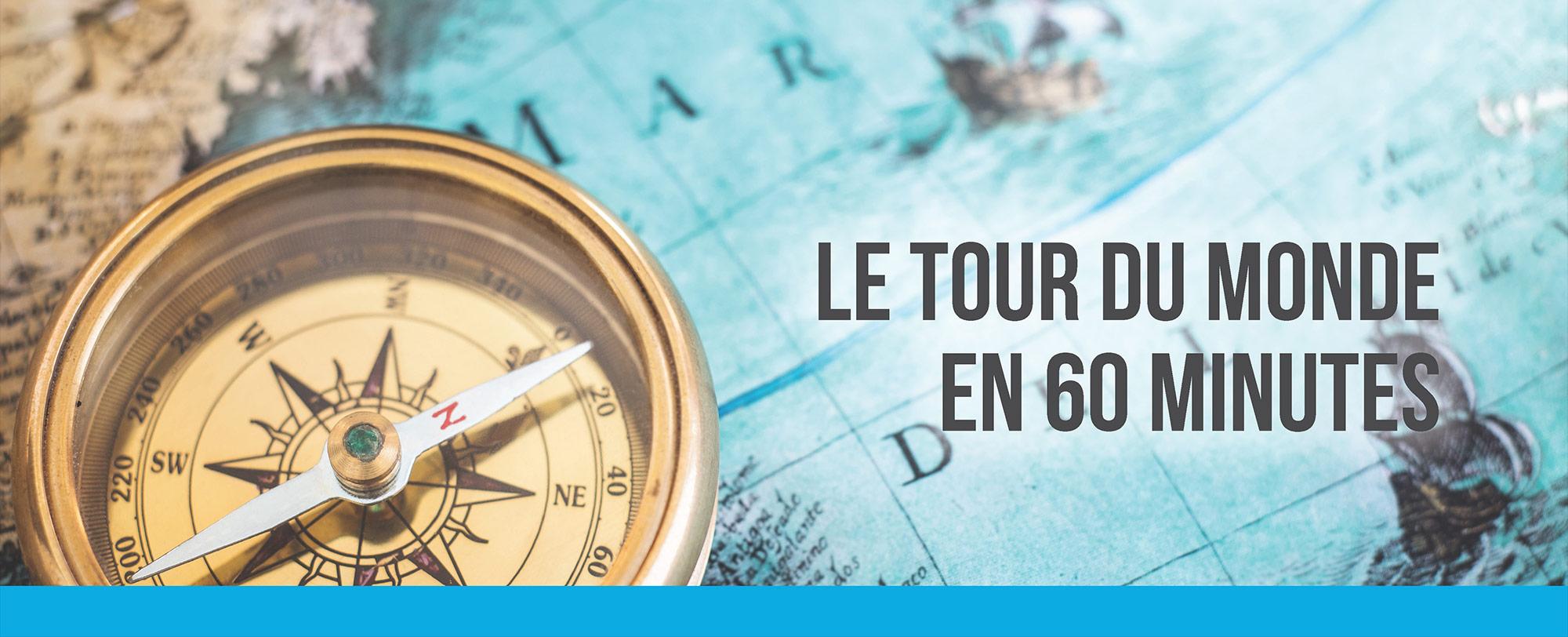 Le tour du Monde en 60 minutes